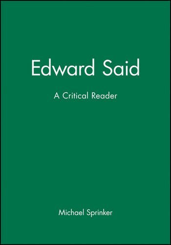 Edward Said: A Critical Reader