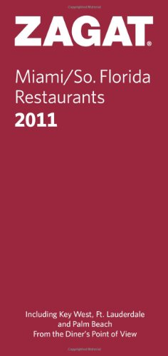 Zagat Miami/So. Florida Restaurants (Zagat Survey: Miami/Southern Florida Restaurants)