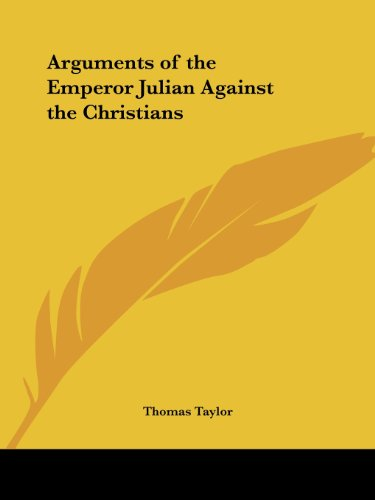 Arguments of the Emperor Julian Against the Christians