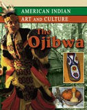 The Ojibwa (American Indian Art and Culture)
