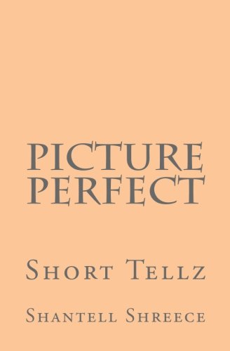 Picture Perfect (Short Tellz) (Volume 1)