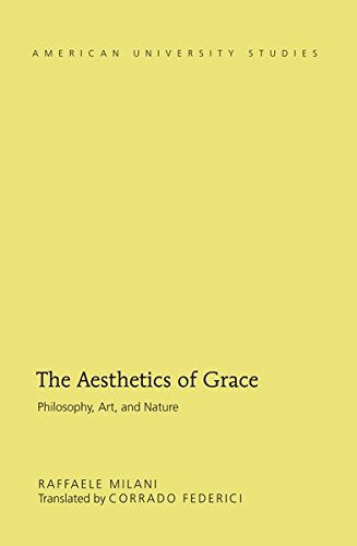 The Aesthetics of Grace: Philosophy, Art, and Nature (American University Studies)