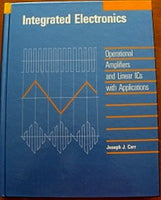 Integrated Electronics: Operational Amplifiers and Linear ICs with Applications