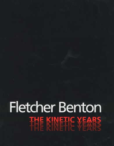 Fletcher Benton: The Kinetic Years