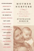 Mother Nurture: Life Lessons from the Mothers of America's Best and Brightest