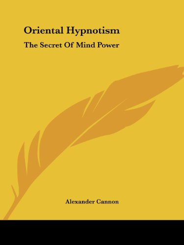 Oriental Hypnotism: The Secret Of Mind Power