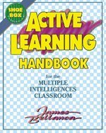 Active Learning Handbook for the Multiple Intelligences Classroom (Shoebox Curriculum)