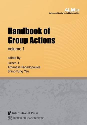 Handbook of Group Actions: 2-Volume Set (Vols. 31 & 32 of the Advanced Lectures in Mathematics series)