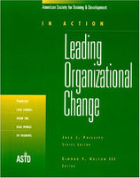 Leading Organizational Change (In Action Case Study Series)
