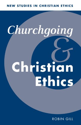 Churchgoing and Christian Ethics (New Studies in Christian Ethics)