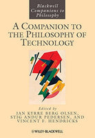 A Companion to the Philosophy of Technology