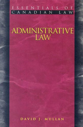 Administrative Law (Essentials of Canadian Law)