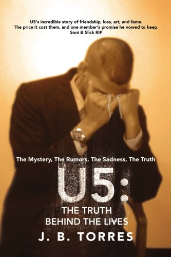 U5: THE TRUTH BEHIND THE LIVES: The Mystery, The Rumors, The Sadness, The Truth.