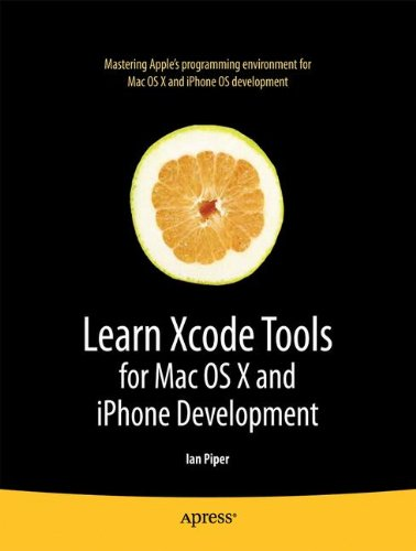 Learn Xcode Tools for Mac OS X and iPhone Development (Books for Professionals by Professionals)