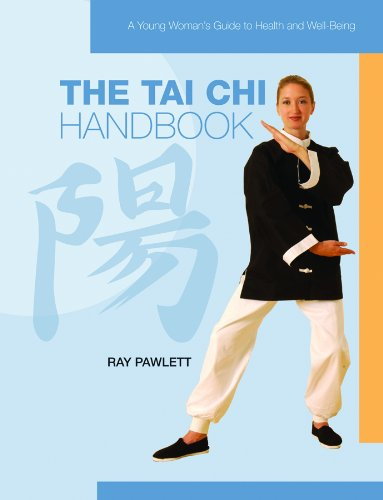 The Tai Chi Handbook (A Young Woman's Guide to Health and Well-being)