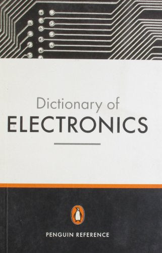 Penguin Dictionary of Electronics 4e