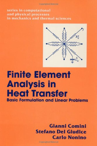 Finite Element Analysis In Heat Transfer: Basic Formulation & Linear Problems (Series in Computational and Physical Processes in Mechanics and Thermal Sciences)
