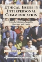 Ethical Issues in Interpersonal Communication: Friends, Intimates, Sexuality, Marriage & Family (Harcourt Communication Ethics)