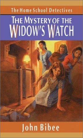 The Mystery of the Widow's Watch (Home School Detectives)