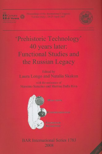 Prehistoric Technology 40 Years Later: Functional Studies and the Russian Legacy (British Archaeological Reports British Series)