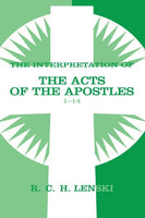 Interpretation of the Acts of the Apostles 1-14 (Lenski's Commentary on the New Testament)