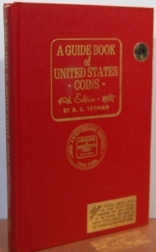 A Guide Book of United States Coins 40th Edition 1987 (Guide Book of U.S. Coins: The Official Redbook)