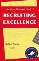 The Agile Manager's Guide to Recruiting Excellence (The Agile Manager Series)