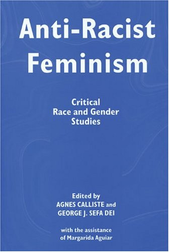 Anti-Racist Feminism: Critical Race and Gender Studies