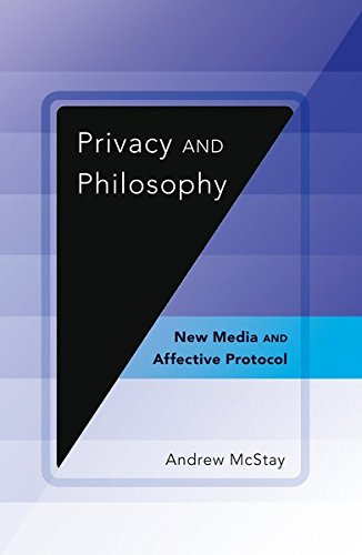 Privacy and Philosophy: New Media and Affective Protocol (Digital Formations)