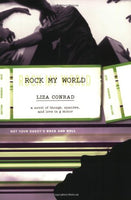 Rock My World: A Novel of Thongs, Spandex, and Love in G Minor