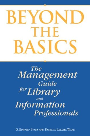 Beyond the Basics: A Management Guide for Library and Information Professionals
