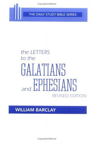 Letters to the Galatians and Ephesians (The Daily Study Bible Series -- Rev. Ed) (English and Ancient Greek Edition)