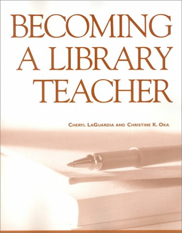 Becoming a Library Teacher (New Library Series)