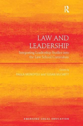 Law and Leadership: Integrating Leadership Studies into the Law School Curriculum (Emerging Legal Education)