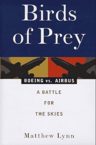 Birds of Prey: Boeing vs. Airbus: A Battle for the Skies