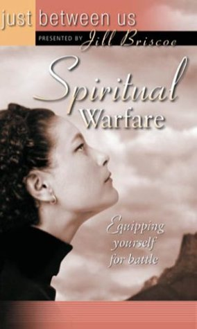 Spiritual Warfare: Equipping Yourself for Battle (Just Between Us)
