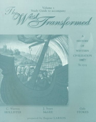 Study Guide, Volume I for Hollister/McGee/Stokes The West Transformed: A History of Western Civilization
