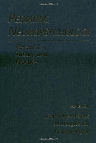 Pediatric Neuropsychology: Research, Theory, and Practice