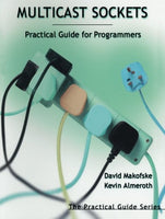Multicast Sockets: Practical Guide for Programmers (The Practical Guides)