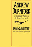 Andrew Durnford: A Black Sugar Planter in the Antebellum South