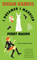 I Dreamed I Married Perry Mason (CeCe Caruso Mysteries)