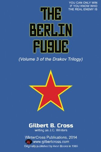 The Berlin Fugue (The Drakov Chronicles) (Volume 3)