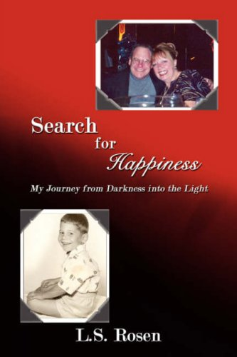 Search for Happiness: My Journey from Darkness into the Light
