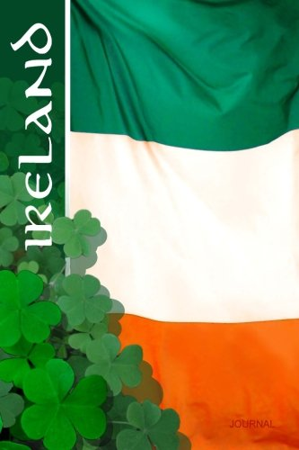 Ireland Journal: Irish Gifts / Celtic / St Patrick's Day Gifts ( Large Notebook with Flag & Shamrocks ) (Travel & World Cultures)
