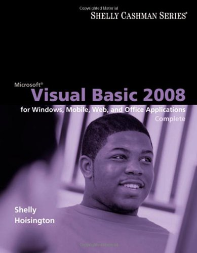 Microsoft Visual Basic 2008: Complete Concepts and Techniques (Available Titles Skills Assessment Manager (SAM) - Office 2010)