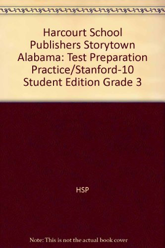 Harcourt School Publishers Storytown Alabama: Test Preparation Practice/Stanford-10 Student Edition Grade 3