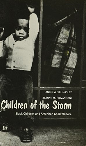Children of the Storm: Black Children and American Child Welfare