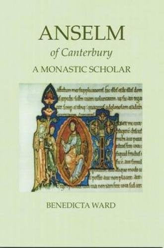 Anslem of Canterbury Monastic Scholar (Fairacres publication ; no. 62)