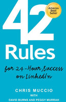 42 Rules for 24-Hour Success on LinkedIn: Practical ideas to help you quickly achieve your desired business success. (1st edition)