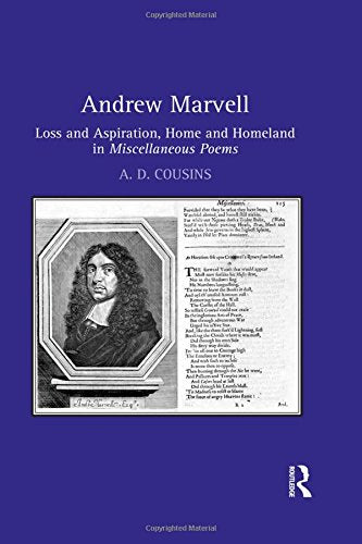 Andrew Marvell: Loss and aspiration, home and homeland in Miscellaneous Poems